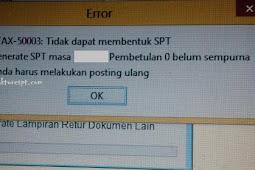 Saat Posting SPT e-Faktur Error ETAX-50003 : Tidak dapat membentuk SPT Error Generate SPT