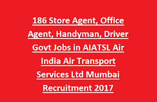 186 Store Agent, Office Agent, Handyman, Driver Govt Jobs in AIATSL Air India Air Transport Services Ltd Mumbai Recruitment 2017