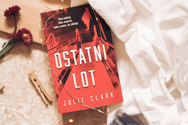 "Julie Clark - ,,Ostatni lot"" (recenzja)"