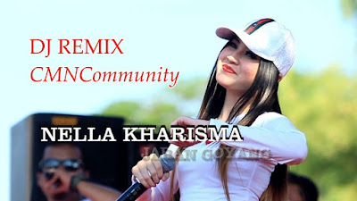 Download Lagu DJ Remix Nella Kharisma Terbaru