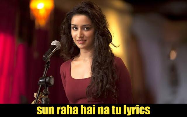 Sun Raha hai Na tu lyrics