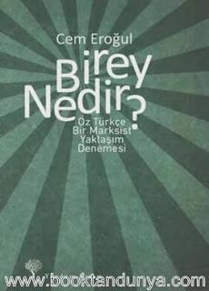 Cem Eroğul - Birey Nedir - Öz Türkçe Marksist Yaklaşım Denemesi
