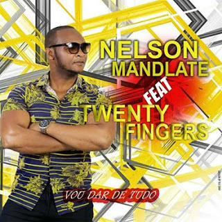 Nelson Mandlate - Vou Dar De Tudo (feat. Twenty Fingers)