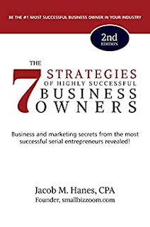 The 7 Strategies of Highly Successful Business Owners: Business and Marketing Secrets from the Most Successful Serial Entrepreneurs Revealed! By Jacob Hanes