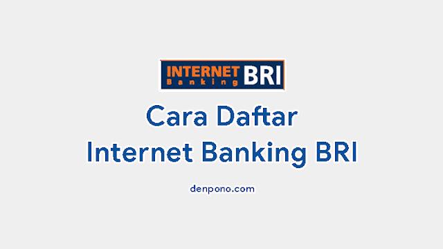 Cara Daftar Internet Banking BRI Terbaru