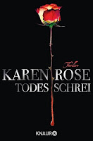 http://www.amazon.de/Todesschrei-Thriller-Karen-Rose/dp/3426638894/ref=sr_1_10?s=books&ie=UTF8&qid=1464033599&sr=1-10&keywords=karen+rose