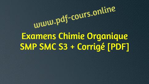 Examens Chimie Organique SMP SMC S3 + Corrigé [PDF]