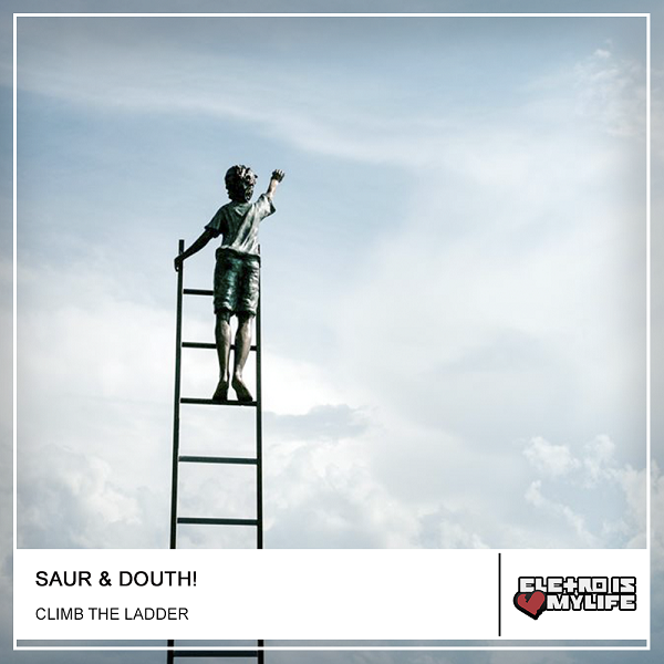 Saur - Climb The Ladder (Douth! Remix)