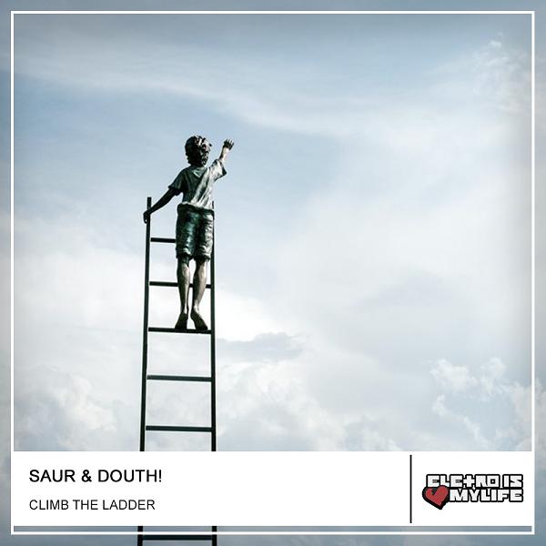 Saur - Climb The Ladder (Douth! Remix)