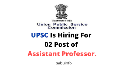 UPSC Is Hiring For 02 Post of Assistant Professor. Apply Now