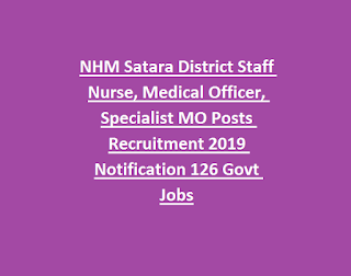 NHM Satara District Staff Nurse, Medical Officer, Specialist MO Posts Recruitment 2019 Notification 126 Govt Jobs
