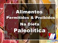 Alimentos permitidos & Alimentos proibidos na dieta paleolítica