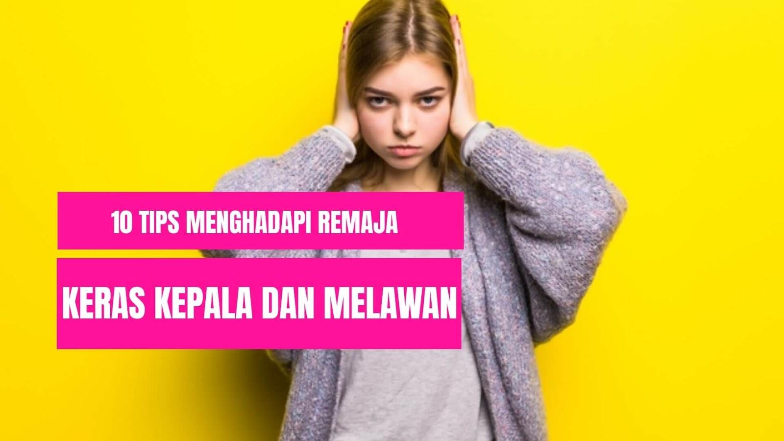 10-tips-menghadapi-remaja-yang-keras-kepala