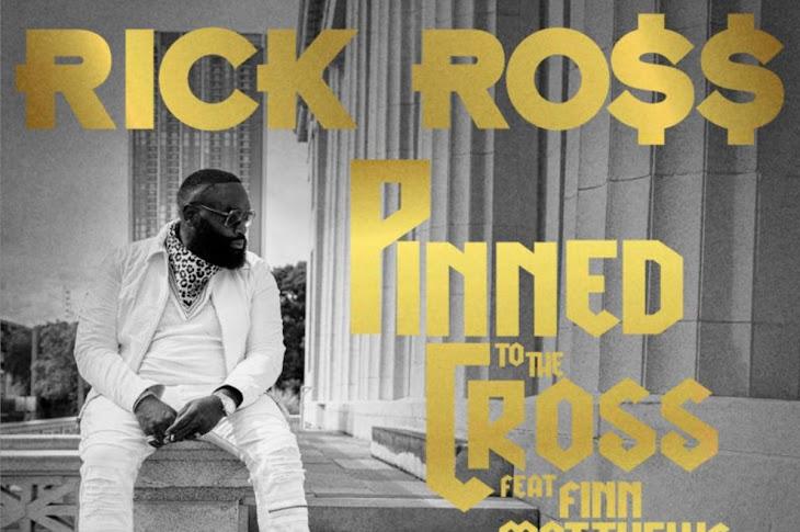 Listen: Rick Ross - Pinned To The Cross