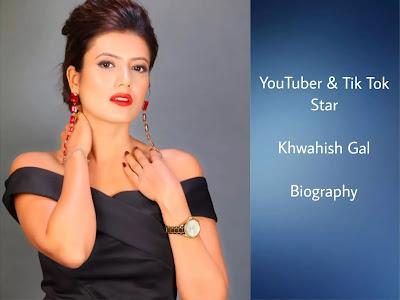 Khwahish Gal (Tik Tok Star) Biography in Hindi