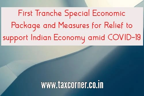 First Tranche Special Economic Package and Measures for Relief to support Indian Economy amid COVID-19
