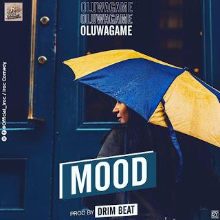 {Music - Mp3} Oluwa Game - Mood