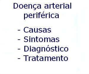 Doença arterial periférica causas sintomas diagnóstico tratamento prevenção riscos complicações