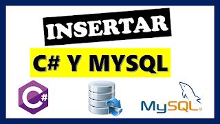 Insertar datos en MySQL desde C#