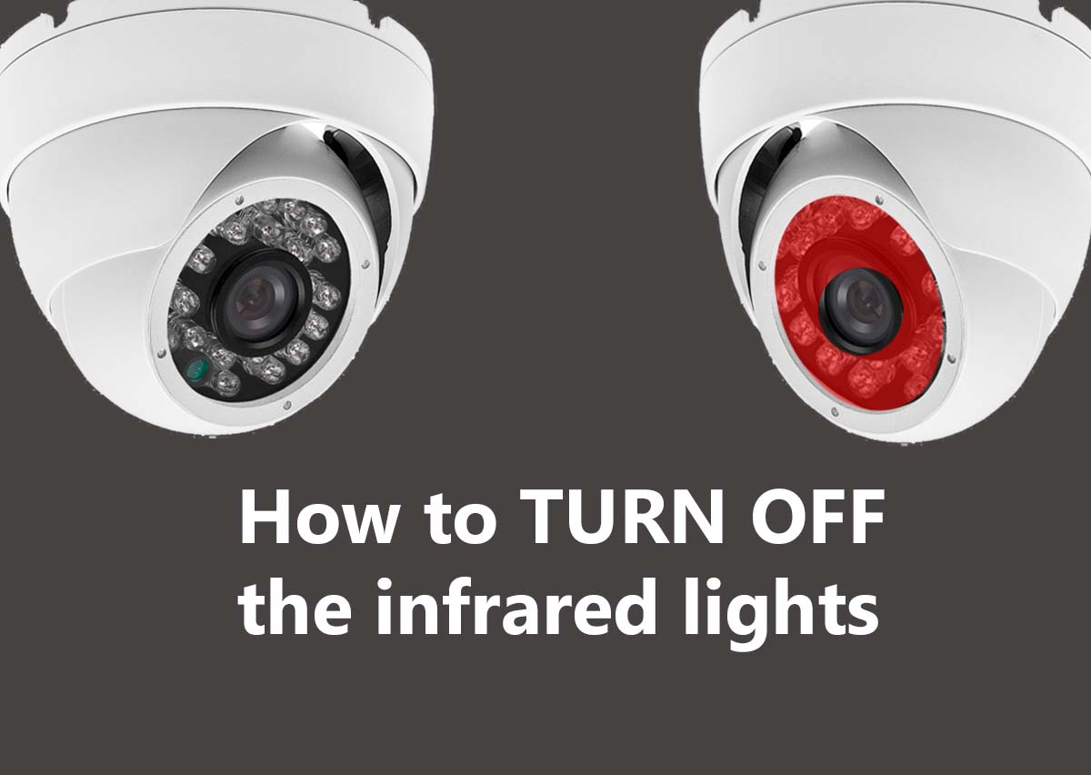 How to Turn Off the Infrared Lights on a Security Camera