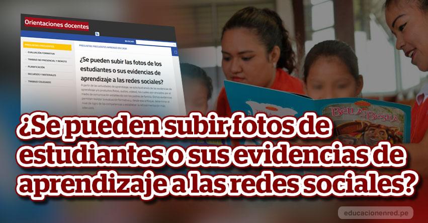 MINEDU precisa sobre publicación de fotos de los estudiantes o sus evidencias de aprendizaje en las redes sociales