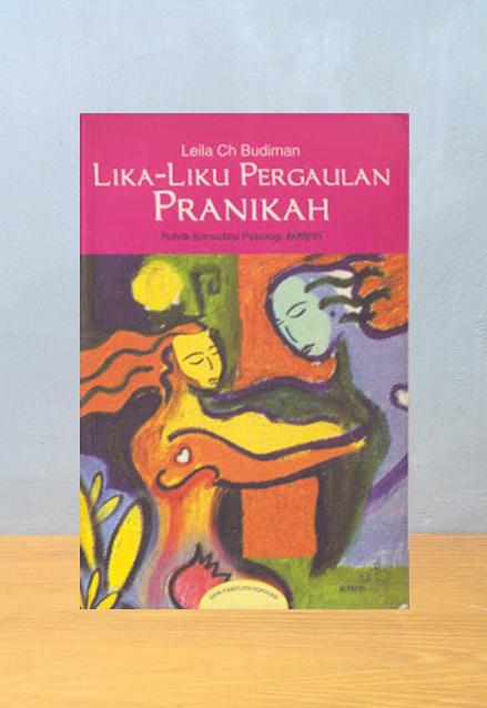 LIKA-LIKU PERGAULAN PRANIKAH, Leila Ch Budiman
