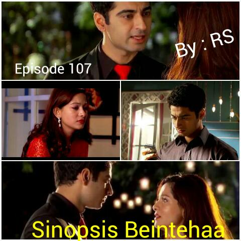 Sinopsis Beintehaa Episode 107