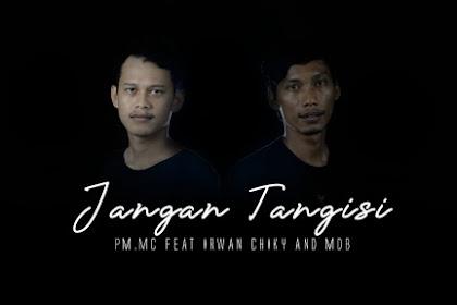 Jangan Tangisi PM.MC feat Irwan Chiky and MDB