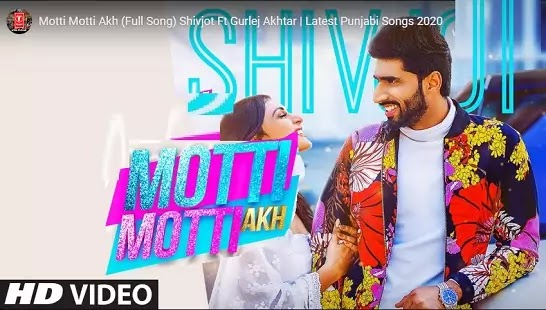 मोटी मोटी अख लिरिक्स  Motti Motti Akh Lyrics in hindi- Shivjot/Gurlej Akhtar