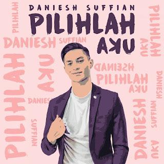 Daniesh Suffian - Pilihlah Aku MP3