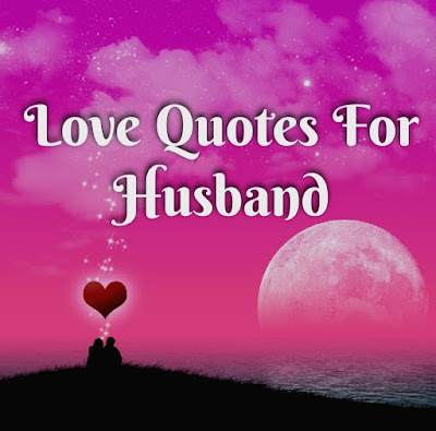 30+ Best Love Quotes for Husband