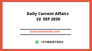 Daily Current Affairs 22  SEP 2020
