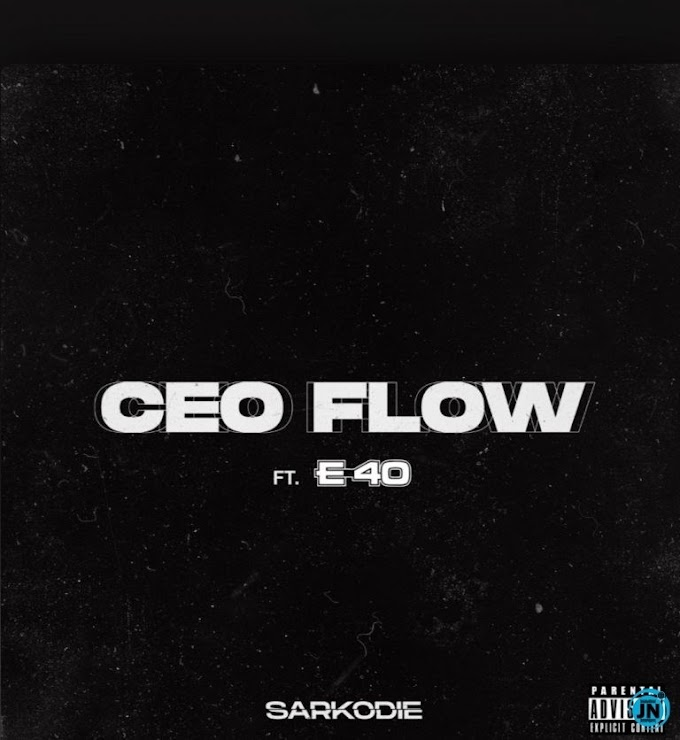 DOWNLOAD Mp3: Sarkodie – CEO Flow ft. E-40