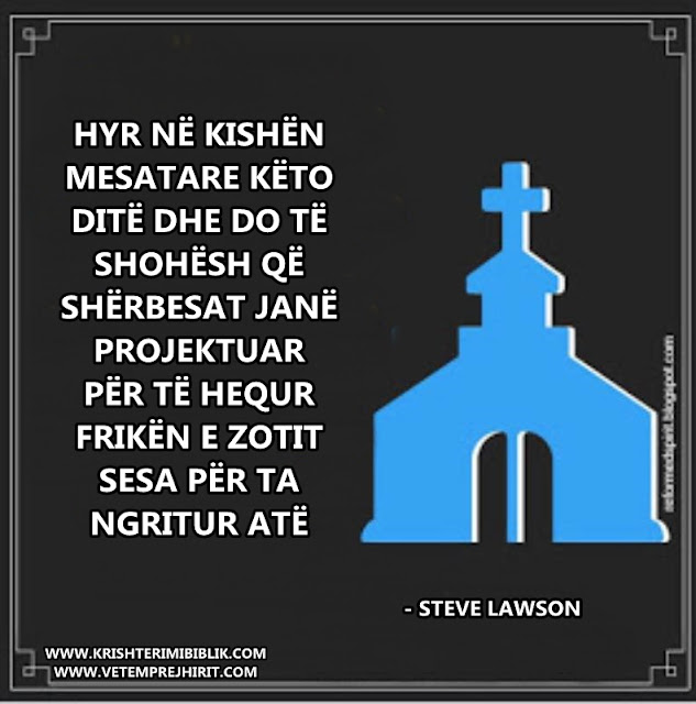 kisha moderne ungjillore, frika e Zotit, sherbesa,