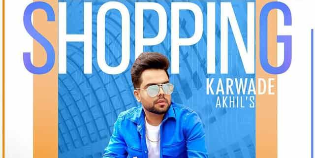 shopping karwade lyrics by akhil