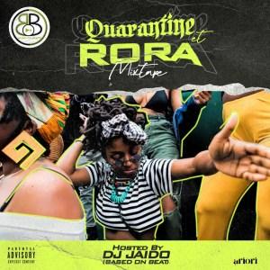 Dj Jaido – Quarantine Rora Mixtape