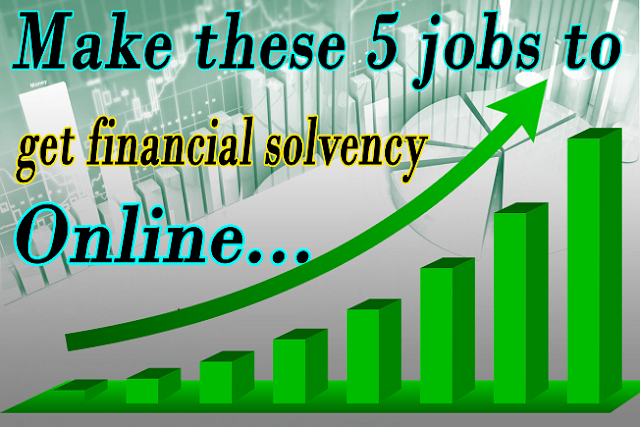 Make these 5 jobs to get financial solvency online