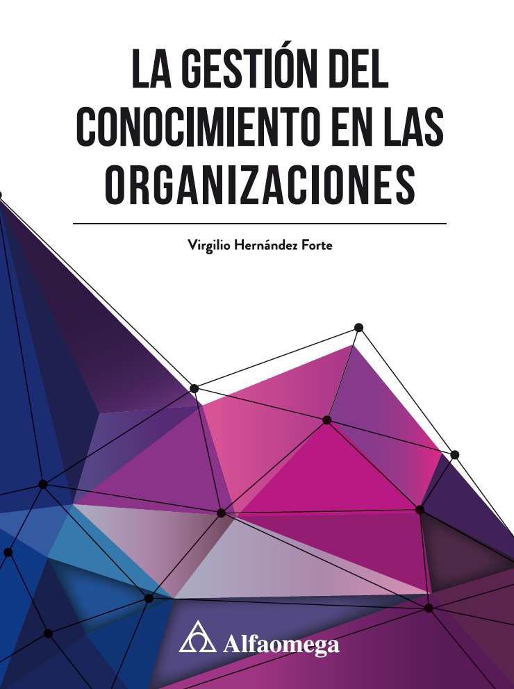 La gestión del conocimiento en las organizaciones – Virgilio Hernández Forte