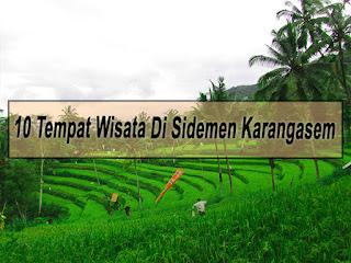 Inilah 10 Tempat Wisata Di Sidemen Karangasem Bali