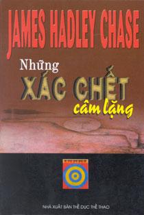 Truyện audio trinh thám kinh dị: Những Xác Chết Câm Lặng- James Hadley Chase (trọn bộ)