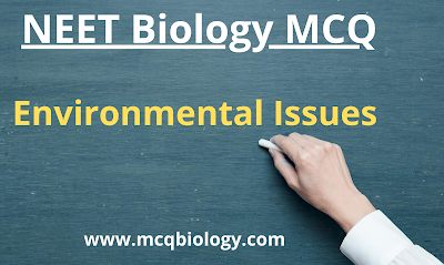 NEET MCQ on Environmental Issues   | Ecology MCQ