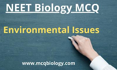 NEET MCQ on Environmental Issues   | Ecology MCQ