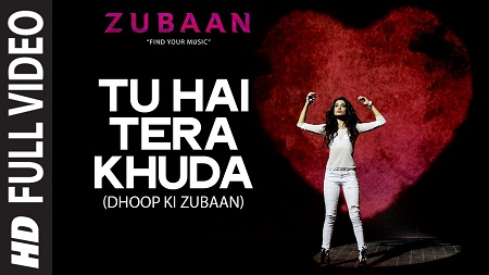 Tu Hai Tera Khuda ZUBAAN Sarah Jane Dias New Indian Songs 2016 Vicky Kaushal