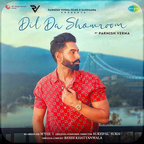 Dil Da Showroom Lyrics – Parmish Verma