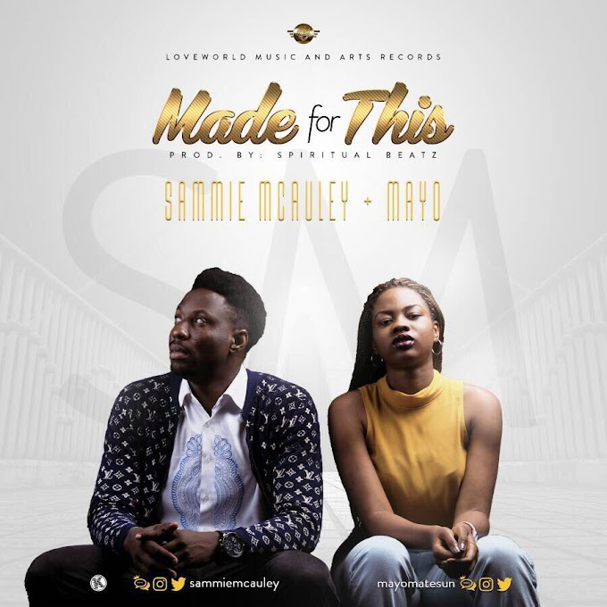 NEW MUSIC: SAMMIE MCAULEY + MAYO - MADE FOR THIS