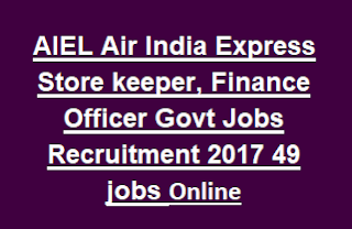 AIEL Air India Express Store keeper, Finance Officer Govt Jobs Recruitment 2017 49 jobs Online