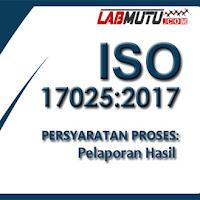 Pelaporan Hasil Laboratorium Berdasarkan ISO 17025