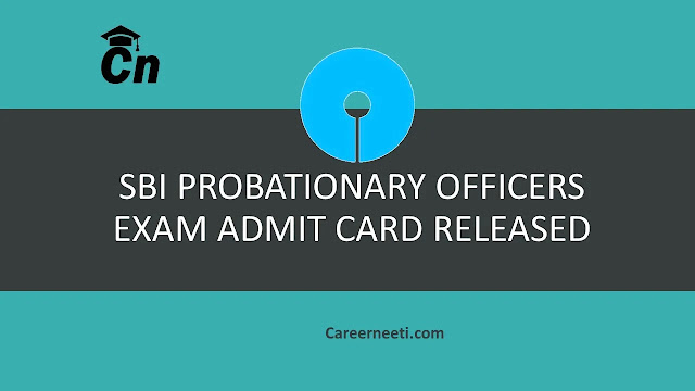 State Bank of India P.O Admit Card Released, Cn, SBI Logo, careerneeti.com