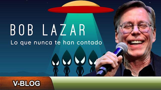 Bob Lazar: Lo que nunca te han contado