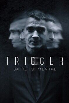 Trigger: Gatilho Mental 1ª Temporada Torrent – WEB-DL 720p Dual Áudio